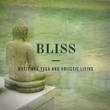 Bliss: Music For Yoga And Holistic Living