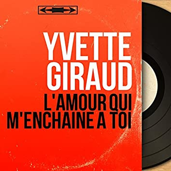 L'amour qui m'enchaîne à toi (feat. Marc Herrand et son orchestre) [Mono Version]