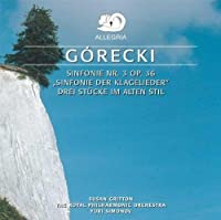 Sym 3 Op.36 Three Pieces in Old Style by H. Gorecki