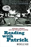 Reading with Patrick: A Teacher, a Student, and a Life-Changing Friendship (English Edition)