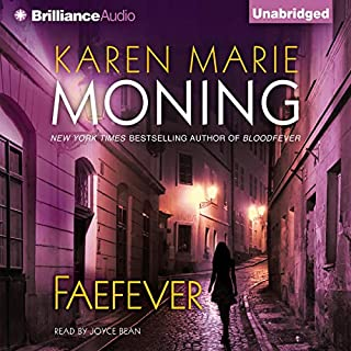 Faefever     Fever, Book 3              Written by:                                                                                                                                 Karen Marie Moning                               Narrated by:                                                                                                                                 Joyce Bean                      Length: 9 hrs and 46 mins     7 ratings     Overall 4.6