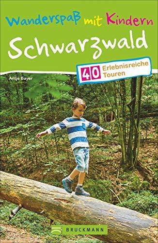 Wanderspaß mit Kindern – Schwarzwald: 40 erlebnisreiche Touren