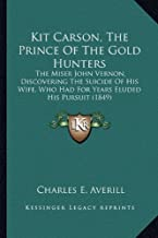 Kit Carson, The Prince Of The Gold Hunters: The Miser John Vernon, Discovering The Suicide Of His Wife, Who Had For Years ...