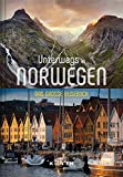 Unterwegs in Norwegen: Das große Reisebuch (KUNTH Unterwegs in ... / Das grosse Reisebuch)