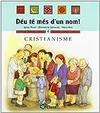 Cristianisme (Déu té més d'un nom!)