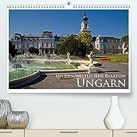Ungarn - um den westlichen Balaton (Premium, hochwertiger DIN A2 Wandkalender 2022, Kunstdruck in Hochglanz): Sehenswertes abseits des Balaton (Monatskalender, 14 Seiten )