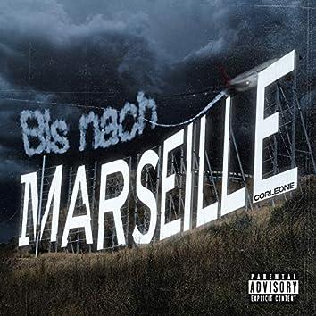 Bis nach Marseille
