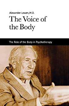The Voice of the Body by [Alexander Dr. Lowen M.D.]