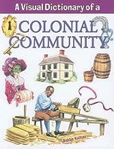 A Visual Dictionary of a Colonial Community (Crabtree Visual Dictionaries)