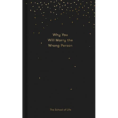 Why You Will Marry the Wrong Person (Essay Books)