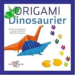 origami f r kinder dinosaurier 20 anleitungen zum origami falten buch white star verlag. Black Bedroom Furniture Sets. Home Design Ideas