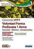 Concorso VFP1 Volontari Ferma Prefissata 1 Anno Esercito-Marina-Aeronautica: ACCERTAMENTI PSICO-FISICI E ATTITUDINALI Volume completo per il …
