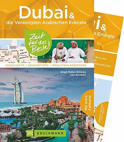 Bruckmann Reiseführer Dubai und die Vereinigten Arabischen Emirate: Zeit für das Beste. Highlights, Geheimtipps, Wohlfühladressen. Inklusive Faltkarte zum Herausnehmen.