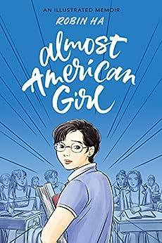 Almost American Girl: An Illustrated Memoir by [Robin Ha]