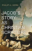 Jacob's Story as Christian Scripture
