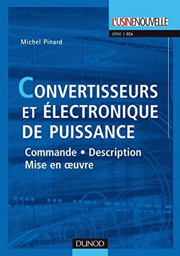 Convertisseurs et électronique de puissance : Commande, description, mise en oeuvre - Applications avec Labview (Électrotechnique) (French Edition)