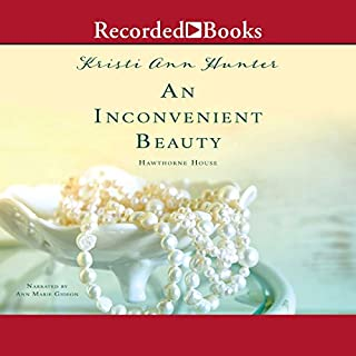 An Inconvenient Beauty                   By:                                                                                                                                 Kristi Ann Hunter                               Narrated by:                                                                                                                                 Ann Marie Gideon                      Length: 10 hrs and 13 mins     208 ratings     Overall 4.6