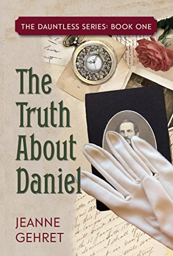 Book: The Truth About Daniel (The Dauntless Series Book 1) by Jeanne Gehret