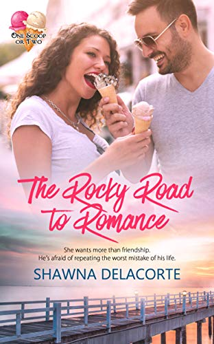 The Rocky Road to Romance (One Scoop or Two) by [Shawna Delacorte]