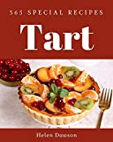 365 Special Tart Recipes: A Tart Cookbook from the Heart! (English Edition)