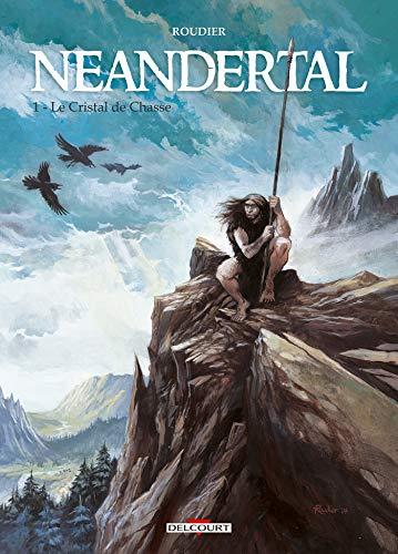 Neandertal T01: Le Cristal de chasse