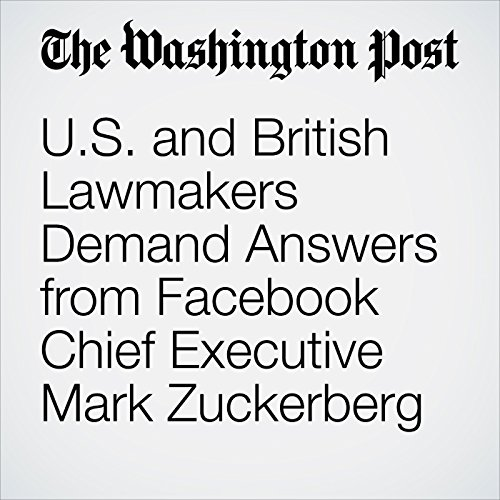 U.S. and British Lawmakers Demand Answers from Facebook Chief Executive Mark Zuckerberg copertina