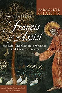 The Complete Francis of Assisi: His Life, The Complete Writings, and The Little Flowers (Paraclete Giants) by Unknown(2015-08-01)