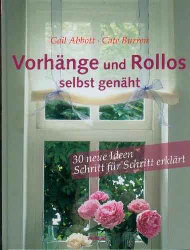 Vorhänge und Rollos selbst genäht - 30 neue Ideen Schritt für Schritt erklärt