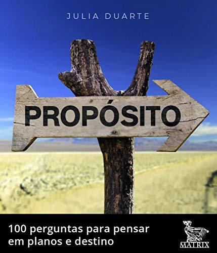 Propósito: 100 perguntas para pensa em planos e destino