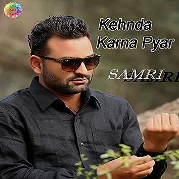 Kehnda Karna Pyar