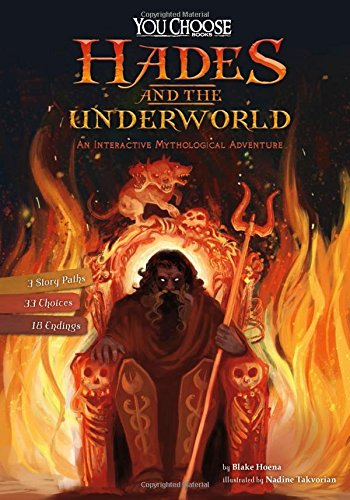 Hades and the Underworld: An Interactive Mythological Adventure (You Choose: Ancient Greek Myths)
