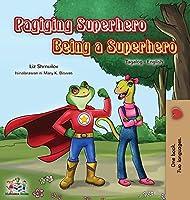 Being a Superhero (Tagalog English Bilingual Book for Kids): Filipino children's book (Tagalog English Bilingual Collection)