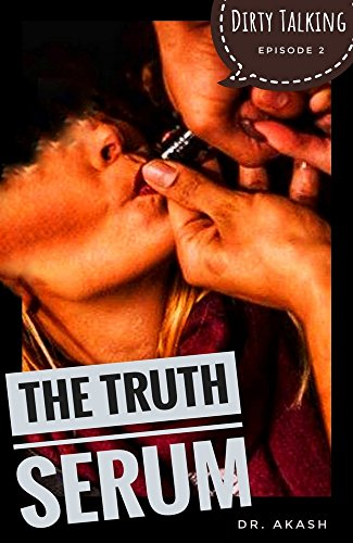 The Truth Serum: Dirty Talking : Episode 2 (English Edition)