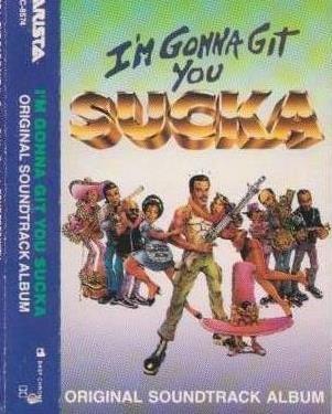 I'm Gonna Git You, Sucka