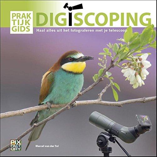 Praktijkgids Digiscoping: haal alles uit het fotograferen met je telescoop