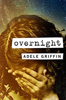 Overnight by [Adele Griffin]