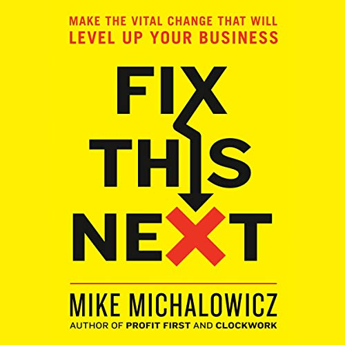 Fix This Next Audiobook By Mike Michalowicz cover art