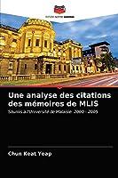 Une analyse des citations des mémoires de MLIS: Soumis à l'Université de Malaisie: 2000 - 2005