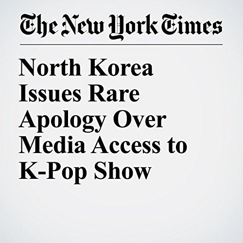 North Korea Issues Rare Apology Over Media Access to K-Pop Show copertina