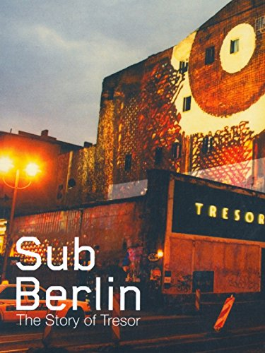 SubBerlin: The Story of Tresor