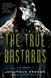 The True Bastards: A Novel (The Lot Lands Book 2) (English Edition)