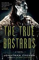 The True Bastards: A Novel (The Lot Lands)