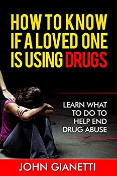 How To Know If A Loved One Is Using Drugs  Learn What To Do To Help End Drug Abuse  Drug Abuse Drug Addiction Drug Use   Volume 1