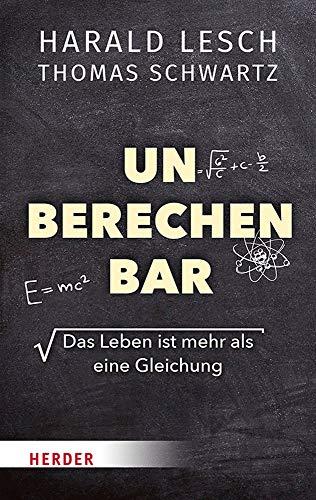 Buchseite und Rezensionen zu 'Unberechenbar: Das Leben ist mehr als eine Gleichung' von  Harald Lesch