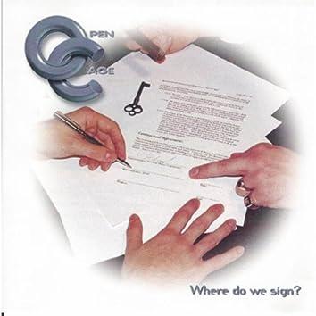 Where Do We Sign?