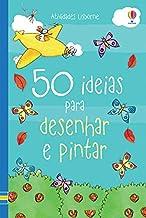 50 ideias para desenhar e pintar