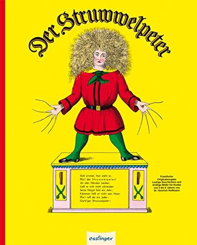 Der Struwwelpeter: Lustige Geschichten und drollige Bilder für Kinder von 3 bis 6 Jahren