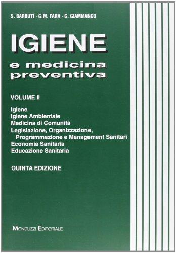 Igiene e medicina preventiva. Igiene, igiene ambientale, medicina di comunità, legislazione, organizzazione, programmazione e management sanitari... (Vol. 2)