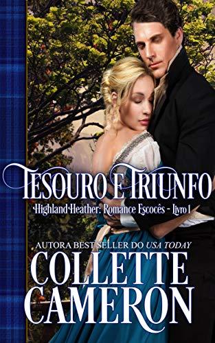 Tesouro e Triunfo (Série Highland Heather: Romance escocês Livro 1)
