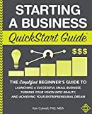 Starting a Business QuickStart Guide: The Simplified Beginner's Guide to Launching a Successful...